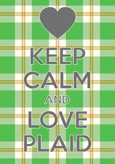 keep calm and love plaid / created with Keep Calm and Carry On for iOS #keepcalm #plaid