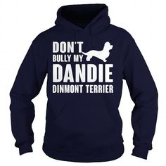 Dont bully my Dandie Dinmont Terrier  T-Shirts, Hoodies ==►► Click Image to Shopping NOW!