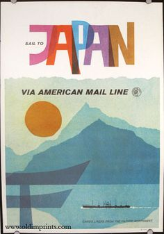 """""""Sail to JAPAN"""" 'Via American Mail Line Cargo Liners From the Pacific Northwest', Size: 28 ½ x 20 inches, (c. - Illustration and Graphic Unknown ~ Original Vintage Travel Poster. Poster Ads, Poster Prints, Tourism Poster, Art Prints, Vintage Travel Posters, Vintage Airline, Cool Posters, Graphic Design Inspiration, Illustrations Posters"""