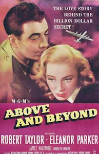 Above and Beyond (1952) Starring Robert Taylor, Eleanor Parker and James Whitmore.