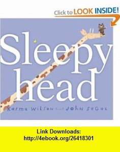Sleepyhead (9781416912415) Karma Wilson, John Segal , ISBN-10: 141691241X  , ISBN-13: 978-1416912415 ,  , tutorials , pdf , ebook , torrent , downloads , rapidshare , filesonic , hotfile , megaupload , fileserve