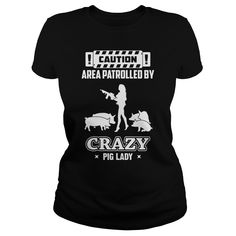 Patrolled by crazy pig lady T-Shirts, Hoodies. CHECK PRICE ==► https://www.sunfrog.com/LifeStyle/Patrolled-by-crazy-pig-lady--0316-Black-Ladies.html?id=41382