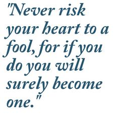 1000 fool quotes on pinterest quotes on drama quotes