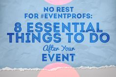 An event planner's work is not done when the last person leaves. In fact after your event is a critical stage in the event life-cycle. Here are some of the critical tasks to be completed after the event is over.