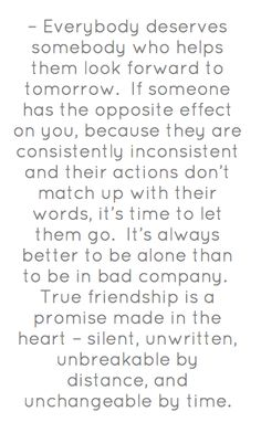 A true friend is there for you too! You have a choice to be there or not....