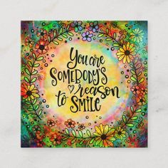 Your Somebodys Reason to Smile Inspirivity Square Business Card