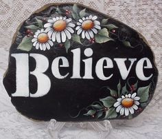 """HAND PAINTED SIGN""""BELIEVE"""" /DAISY /STONE NEW BY MB ONE OF A KIND"""