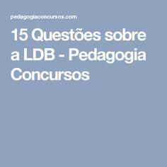 15 Questões sobre a LDB - Pedagogia Concursos