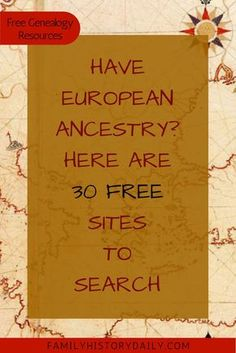 Have European Ancestry? Here are 30 Free Genealogy Sites to Search Have European Ancestry? Here are 30 Free Genealogy Sites to Search 30 Free sites to search if you have European Ancestry Free Genealogy Sites, Genealogy Research, Family Genealogy, Ancestry Free, Genealogy Forms, Free Genealogy Records, Ancestry Dna, Lds, Family Tree Research