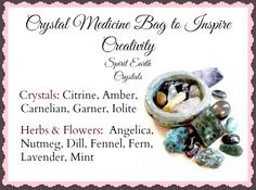 Crystal Medicine Bag to Inspire Creativity -   Creativity - Citrine, Amber, Carnelian, Garnet, Iolite - Herbs & Flowers - Angelica, Nutmeg, Dill, Fennel, Fern, Lavender, Mint,  Read more: http://www.spiritofearthhealing.com/crystal-medicine-bags.html#ixzz2qj2YkFre