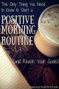 One and only one thing needed to get you started on your positive morning routine (even us night owls).