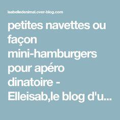 petites navettes ou façon mini-hamburgers pour apéro dinatoire - Elleisab,le blog d'une momoflinguée