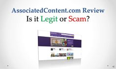 associated-content-com-review-legit-or-scam by Sandeep Iyengar via Slideshare