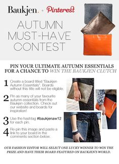 Terms and Conditions 1. No purchase necessary. 2. The winner wins the Baukjen Clutch selected by our Fashion Editor. 3. Follow all the instructions on the tile board. 4. No cash alternative, exchanges or refunds. 5. Closing date for draw is midnight Thursday 27th of September 2012 6. Draw takes place on Friday 28th of September for entries received by the closing date. 7. Winner will be announced on the Winners Board and on Twitter