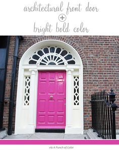 QUICK FIX COMBOS: ARCHITECTURAL DOOR + BOLD COLOR | For the Love of Design :: Kelley Moore