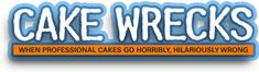 I can't believe I haven't pinned Cakewrecks yet! This is one of my all-time favorite funny spots, and I'm not alone.   (Hurry to check it out at http://cakewrecks.squarespace.com/)