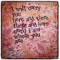 I will always carry you in my heart...always.