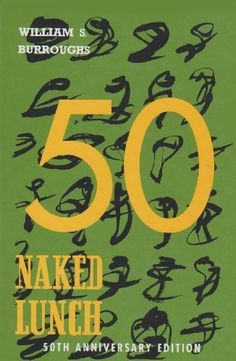 Naked Lunch, 50th Anniversary Edition by William S. Burroughs, http://www.amazon.com/dp/B002W5UV0K/ref=cm_sw_r_pi_dp_0dvKqb03FVS2S