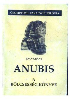 Joan Grant - Anubis - A Bölcsesség Könyve - Óegyiptomi Parapszichológia
