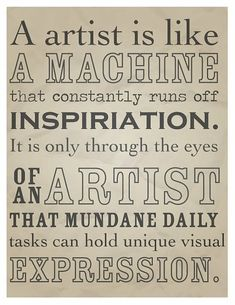 Turning your experience of life into a piece of artwork is both therapeutic for you as an artist as well as enlightening and inspiring to those who experience your artwork.