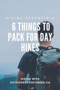 What are the essentials to pack for day hikes? We break down six things you should always carry in your backpack, even if it's a short hike of a few hours. #hiking #hikingtips #outdoors #naturelovers