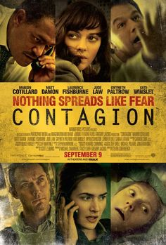 Contagion: Moral of the story is...wash your hands people, and cover your mouths when you cough/sneeze.