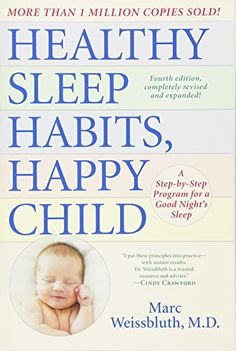 Healthy Sleep Habits, Happy Child, 4th Edition: A Step-by...