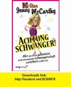 Achtung schwanger! (9783868822281) Jenny McCarthy , ISBN-10: 3868822283  , ISBN-13: 978-3868822281 ,  , tutorials , pdf , ebook , torrent , downloads , rapidshare , filesonic , hotfile , megaupload , fileserve