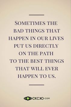 Sometimes we have to go through the worst to get to the best. Never give up!