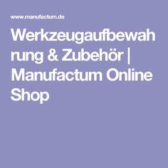 Werkzeugaufbewahrung & Zubehör   Manufactum Online Shop