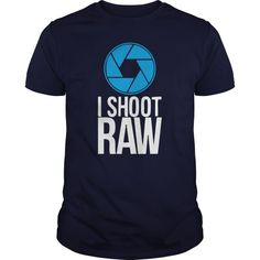 I Shoot Raw Great Gift For Any Photographer  Guys Tee Hoodie Ladies Tee I Am Photographer T-shirt Photography T Shirts Amazon Photographer T Shirt India Photography T Shirts Nikon