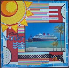 Like the sun paper piecing--Disney Wonder cruise scrapbook layout Cruise Scrapbook Pages, Vacation Scrapbook, Scrapbook Page Layouts, Scrapbook Cards, Scrapbooking Ideas, Disney Wonder Cruise, Disney Cruise Line, Photo Sketch, Best Cruise