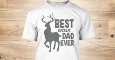 Discover Best Buckin' Dad Ever, Fathers Gift023 T-Shirt, a custom product made just for you by Teespring. With world-class production and customer support, your satisfaction is guaranteed.