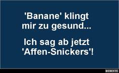 'Banane' klingt mir zu gesund..