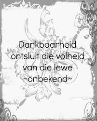 afrikaanse inspirasie aanhalings - Google Search I Am Grateful, Afrikaans, Quotable Quotes, Thoughts, Sayings, Words, Google Search, Diy, Inspiration