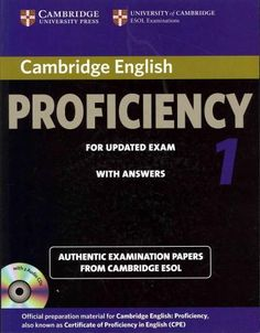 Cambridge English Proficiency 1 for Updated Exam With Answers: Authentic Examination Papers from Cambridge Esol English Exam, English Fun, English Idioms, English Book, Learn English, English Language, English Grammar, Cambridge Book, Cambridge Exams