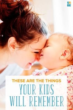 """Do you feel pressured to create the """"perfect childhood""""? Do you regret getting upset at your children? Don't worry: these are the things your kids will remember about you."""