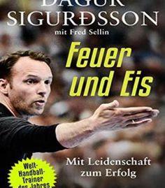 Feuer Und Eis: Mit Leidenschaft Zum Erfolg PDF