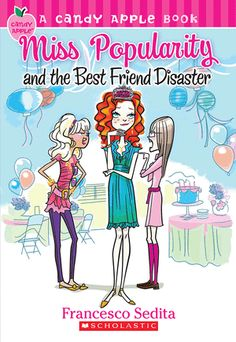 Candy Apple #30: Miss Popularity And The Best Friend Disaster - Paperback - The Scholastic Store. #Read11Books