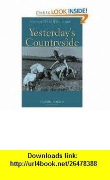Yesterdays Countryside (9780715314203) Valerie Porter , ISBN-10: 0715314203  , ISBN-13: 978-0715314203 ,  , tutorials , pdf , ebook , torrent , downloads , rapidshare , filesonic , hotfile , megaupload , fileserve