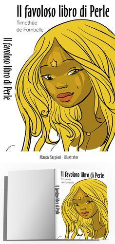 """il favoloso libro di Perle"" De Fombelle Serpieri, Book Covers, Disney Characters, Fictional Characters, Disney Princess, Illustration, Books, Bead, Libros"