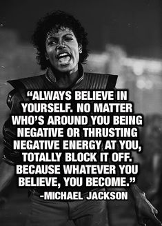 so, if I believe I can be as good as Michael Jackson, or 2Cellos, or YoYo Ma or Janet Jackson, I WILL be that good. I just have to work hard and tell myself I can do this.