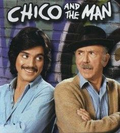 Chico and the Man~Freddie Prinze was so funny! I wish he was still with us, what a talent.