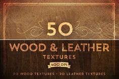 50 Wood & Leather Textures by Ornaments of Grace on @creativemarket