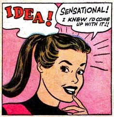 "Comic Girls Say.. "" Sensational ! I knew I'd come up with it ! "" #Vintage #Comic #Pop Art"