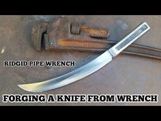 Forging a Knife From A Pipe Wrench - YouTube