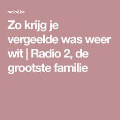 Zo krijg je vergeelde was weer wit | Radio 2, de grootste familie