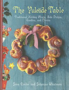 The Swedish Christmas Table: Traditional Holiday Meals, Side Dishes, Candies, and Drinks: Jens Linder, Johanna Westman: 9781629144160: Amazo...