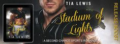 Tia Lewis  Stadium of Lights Release Boost   Title : Stadium of Lights  Author : Tia Lewis  Genre : Steamy Sports Romance  He cant help claiming her. But can he love her?  Max Anderson enjoys all the perks of being a star NFL quarterbackincluding the women. He has no intention of changing his carefree hard-loving lifestyle  until a twist of fate reunites him with the girl he knew growing up.  Abby Morrison has worked hard to become a physical therapist. She knows she needs to keep things…