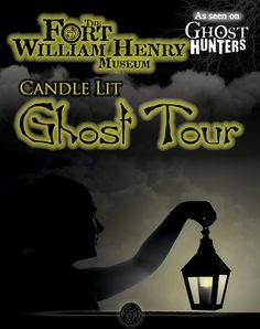 Fort William Henry Museum - Lake George Our 'Sprits of History Ghost Tours' are available during the summer and fall seasons. Click the link for contact information. *Featured on the Ghost Hunters TV show.*